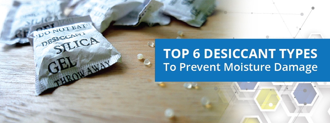 Desiccant Types to Prevent Moisture Damage