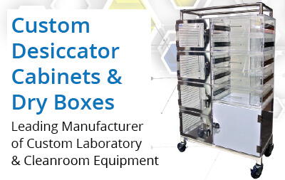Custom Desiccator Cabinets & Dry Boxes Manufacturer